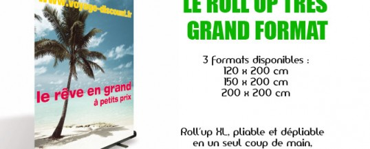Roll'Up XL / Kakémono grand format.